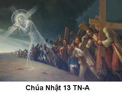 Suy Niệm Tin Mừng Chúa Nhật 13 TN-A Bài 1-47