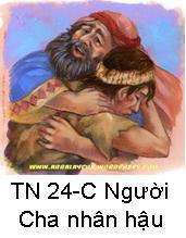 Suy Niệm Tin Mừng Chúa Nhật 24 TN-C Bài 1-50 Người Cha nhân hậu